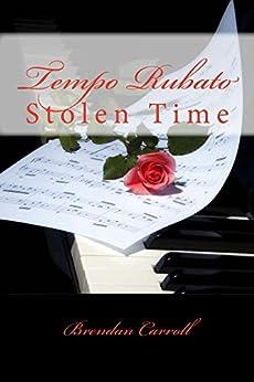 Tempo Rubato ~: Stolen Time by [Carroll, Brendan]