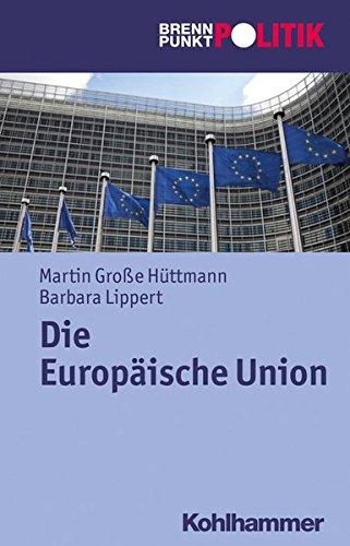 Die Europäische Union (Brennpunkt Politik) Taschenbuch – 31. Dezember 2018 Martin Große Hüttmann Barbara Lippert Hans-Georg Wehling Reinhold Weber