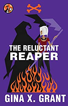 The Reluctant Reaper (The Reluctant Reaper Series Book 1) by [Grant, Gina X.]