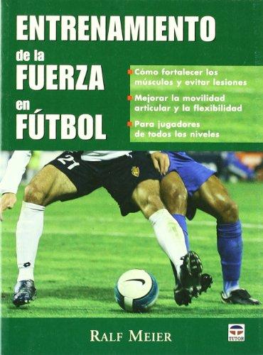 Entrenamiento de La Fuerza En el Fútbol por Ralf Meier