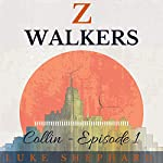 Z Walkers: Collin : Episode 1 | Luke Shephard