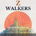 Z Walkers: Collin: Episode 1 | Luke Shephard