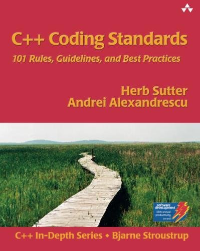 C++ Coding Standards: 101 Rules, Guidelines, and Best Practices by Addison-Wesley Professional