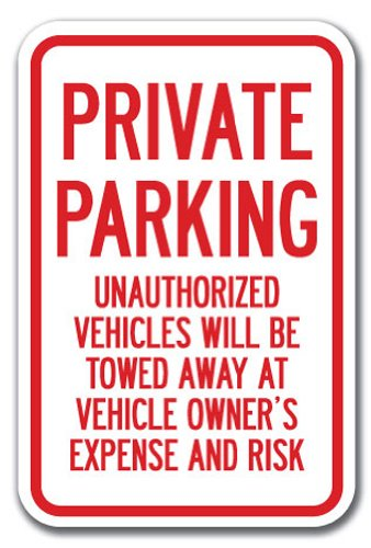 Private Parking Unauthorized Vehicles Will Be Towed Sign 12