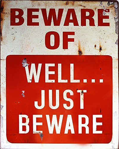 Beware of Welll Just Beware Metal Sign Wall Plaque Vintage Metal Poster Wall Decorations 20x15 cm Tin Father Christmas Decorations