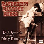 Raunchiest Barroom Songs | Dick Grande,The Dirty Danglers