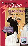 Annie Says I Do, Carole Buck, 0373059345