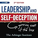 Leadership & Self-Deception: Getting Out of the Box Hörbuch von  The Arbinger Institute Gesprochen von: Peter Berkrot