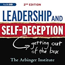 Leadership & Self-Deception : Getting Out of the Box Audiobook by The Arbinger Institute Narrated by Peter Berkrot