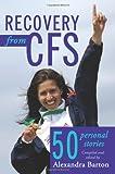 Recovery from CFS, Alexandra Barton, 1434363589
