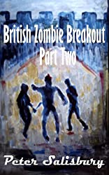 British Zombie Breakout Part Two: Escape From Kilkorne
