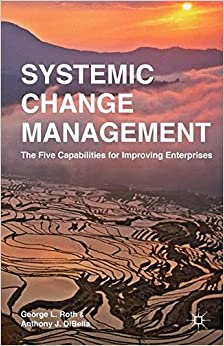 Systemic Change Management: The Five Capabilities for Improving Enterprises
