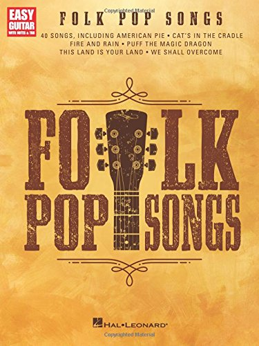 (Folk Pop Songs: for Easy Guitar with Notes & Tab )