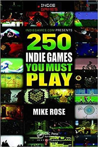 250 Indie Games You Must Play: Amazon co uk: Mike Rose