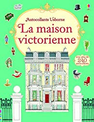 La maison de poupée victorienne - Autocollants Usborne par Ruth Brocklehurst
