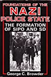 Foundations of the Nazi Police State, George C. Browder, 081311697X