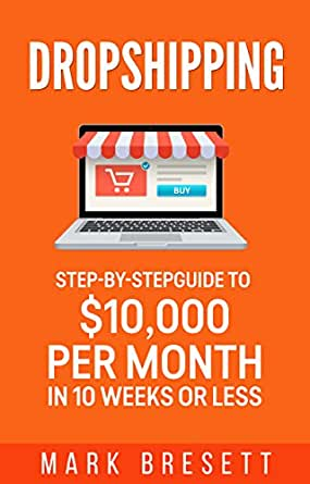 Amazon.com: Dropshipping: Step-By-Step Guide to $10,000