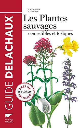 Plantes sauvages comestibles et toxiques [ancienne édition]