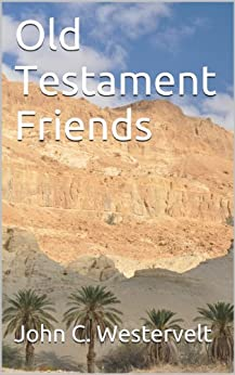 Old Testament Friends by [Westervelt, John C.]