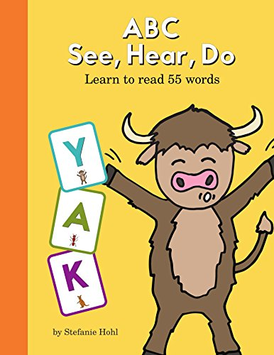 ABC See, Hear, Do: Learn to Read 55 Words by [Hohl, Stefanie ]