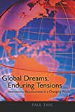 Global Dreams, Enduring Tensions: International Baccalaureate in a Changing World by Paul Tarc (2009-10-16)