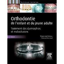 Orthodontie de l'enfant et du jeune adulte -Tome 2 NON COMMERCIALISE: Traitement des dysmorphies et malocclusions (French Edition)