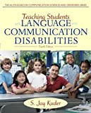 Teaching Students with Language and Communication Disabilities (4th Edition) (The Allyn & Bacon Communication Sciences and Disorders) 4th Edition