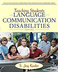 Teaching Students With Language & Communication Disabilities (4th Edition) (The Allyn & Bacon Communication Sciences & Disorders)