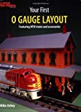 Your First O Gauge Layout, Mike Ashey, 0897784650