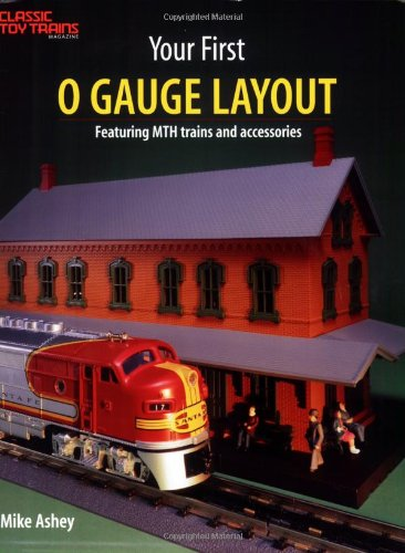 - Your First O Gauge Layout: Featuring Mth Trains and Accessories