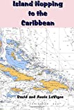 : Island Hopping To The Caribbean
