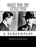 Bugsy and the Little Man: a screenplay