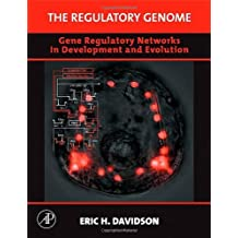 The Regulatory Genome: Gene Regulatory Networks In Development And Evolution by Eric H. Davidson (2006-06-13)