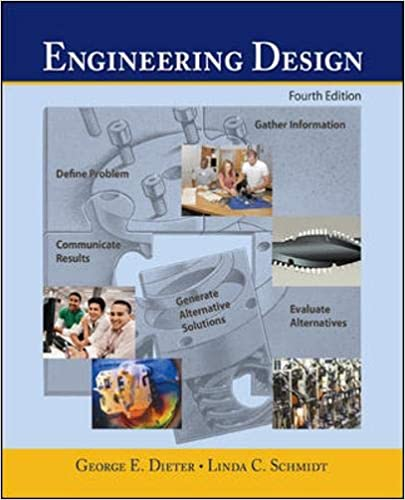 Engineering Design Engineering Series Dieter George Schmidt Linda 9780072837032 Amazon Com Books