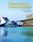 Elementary and Intermediate Algebra (3rd Edition) (Carson Developmental Algebra Series)