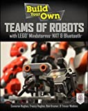 Build Your Own Teams of Robots with LEGO® Mindstorms® NXT and Bluetooth® (Electronics)