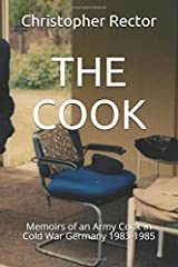 THE COOK: Memoirs of an Army Cook in Cold War Germany 1983-1985 Paperback