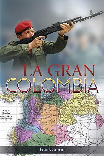 LA GRAN COLOMBIA (Spanish Edition) (La Gran Colombia)