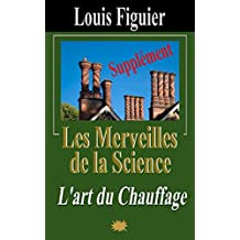 Les Merveilles de la science/L'art du Chauffage - Supplément (French Edition)