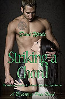 Striking A Chord (Backstage Pass Series Book 3) by [Wade, Dani]