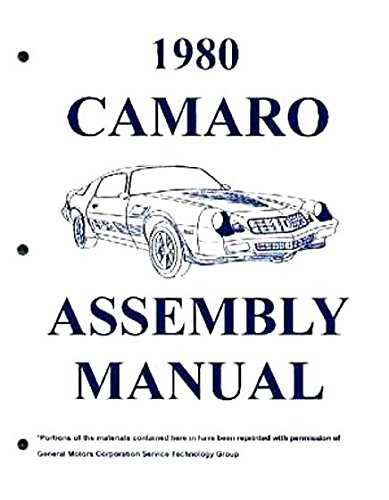A MUST FOR OWNERS, MECHANICS AND RESTORERS - THE 1980 CHEVROLET CAMARO FACTORY ASSEMBLY INSTRUCTION MANUAL - COVERS: Standard, Berlinetta. Rally Sport RS, and Z28. CHEVY 80