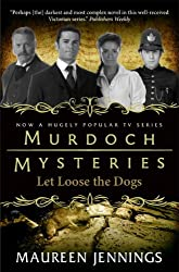 Murdoch Mysteries - Let Loose The Dogs