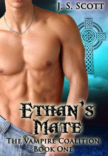 Ethan's Mate (The Vampire Coalition Book 1) by [Scott, J. S.]