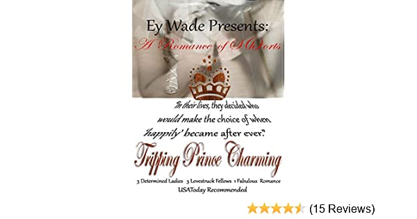 Tripping Prince Charming- A Romance of S{h}orts