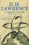 Le serpent à plumes par D.H. Lawrence