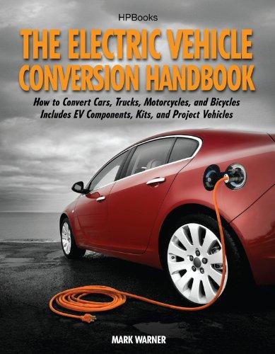 The Electric Vehicle Conversion Handbook HP1568 (Auto Conversion)