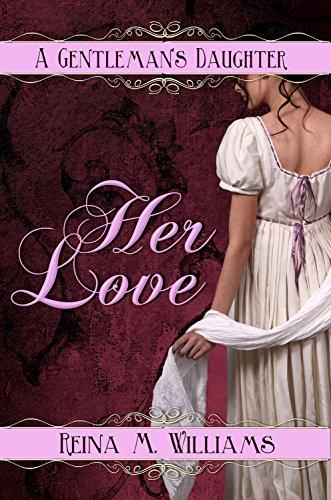 A Gentleman's Daughter: Her Love