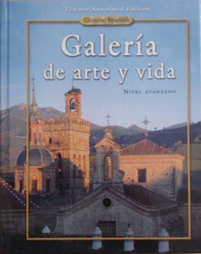 Galeria De Art Y Vida: Teachers Annotated Edition (Spanish Edition)