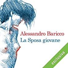 La sposa giovane Audiobook by Alessandro Baricco Narrated by Tatiana Lepore