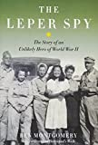img - for The Leper Spy: The Story of an Unlikely Hero of World War II book / textbook / text book